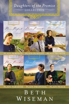The Complete Daughters of the Promise Collection: Plain Perfect, Plain Pursuit, Plain Promise, Plain Paradise, Plain Proposal, and Plain Peace - eBook  -     By: Beth Wiseman