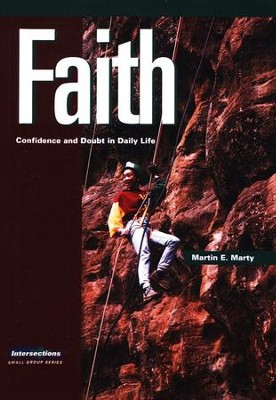 Intersections Faith: Confidence and Doubt In Daily Life   -     By: Martin E. Marty