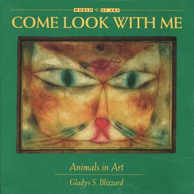 Come Look with Me: Animals in Art  -     By: Gladys S. Blizzard