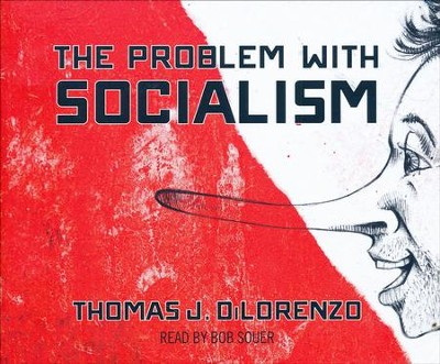 The Problem with Socialism - unabridged audio book on CD  -     By: Thomas DiLorenzo