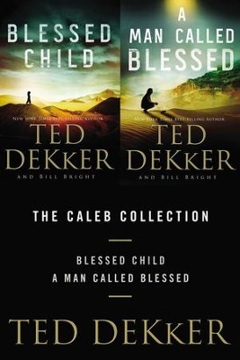 The Caleb Books: Blessed Child and A Man Called Blessed - eBook  -     By: Ted Dekker