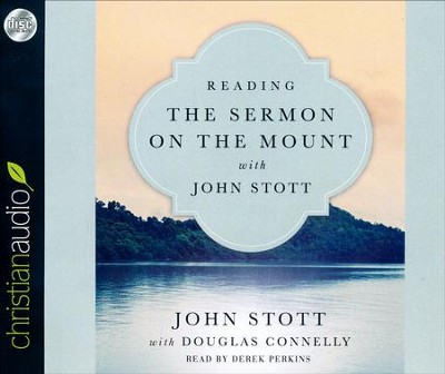 Reading the Sermon on the Mount with John Stott - unabridged audio book on CD  -     By: John Stott, Douglas Connelly