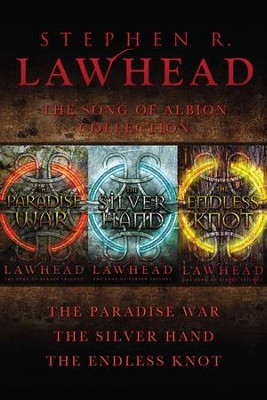 The Song of Albion Collection: The Paradise War, The Silver Hand, and The Endless Knot - eBook  -     By: Stephen R. Lawhead