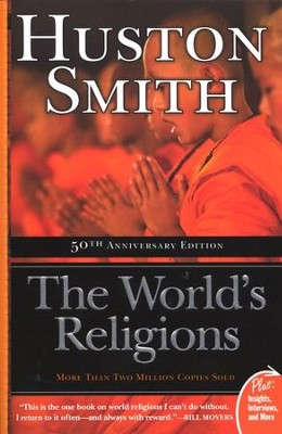 The worlds religions huston smith 9780061660184 christianbook the worlds religions by huston smith fandeluxe Image collections