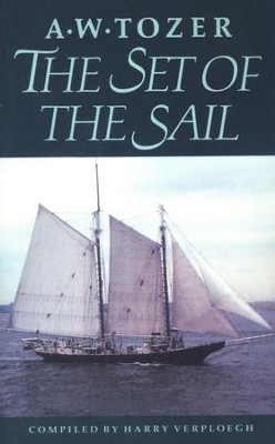 Set Of The Sail: Directions for Your Spiritual Journey   -     By: A.W. Tozer