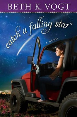 Catch a Falling Star   -     By: Beth Vogt