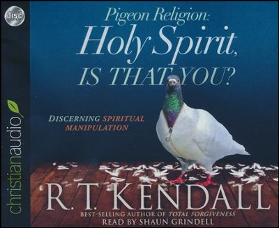 Pigeon Religion: Holy Spirit, Is That You?: Discerning Spiritual Manipulation - unabridged audio book on CD  -     Narrated By: Shaun Grindell     By: R.T Kendall
