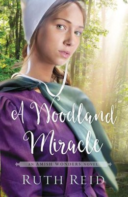 A Woodland Miracle, Amish Wonders Series #2 -eBook   -     By: Ruth Reid