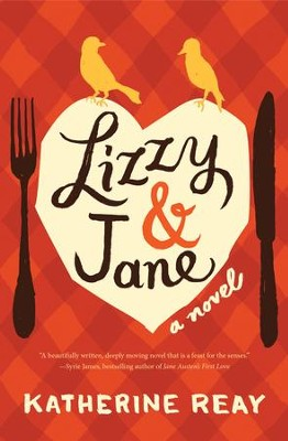 Lizzy & Jane - eBook  -     By: Katherine Reay