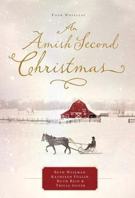 An Amish Second Christmas - eBook  -     By: Beth Wiseman, Kathleen Fuller, Ruth Reid