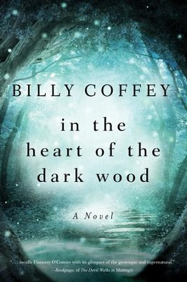 In the Heart of the Dark Wood - eBook  -     By: Billy Coffey