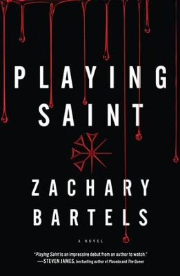 Playing Saint - eBook  -     By: Zachary Bartels