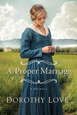 A Proper Marriage: A Hickory Ridge Novella - eBook  -     By: Dorothy Love