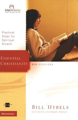 Essential Christianity: Practical Steps for Spiritual Growth  -     By: Bill Hybels, Kevin G. Harney, Sherry Harney