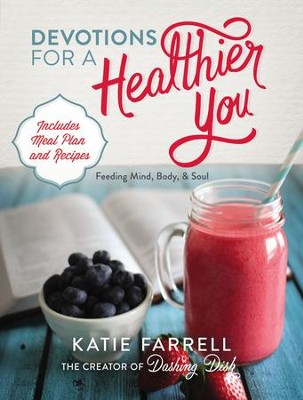Devotions for a Healthier You - eBook  -     By: Katie Farrell