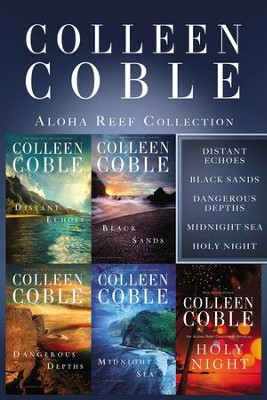 The Aloha Reef Collection: Distant Echoes, Black Sands, Dangerous Depths, Midnight Sea, and Holy Night - eBook  -     By: Colleen Coble