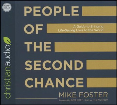 People of the Second Chance: A Guide to Bringing Life-Saving Love to the World - unabridged audio book on CD  -     By: Mike Foster