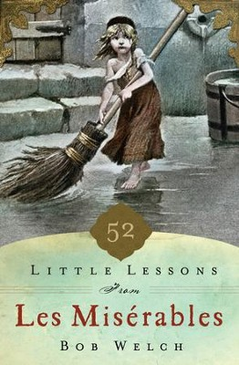 52 Little Lessons from Les Miserables - eBook  -     By: Bob Welch