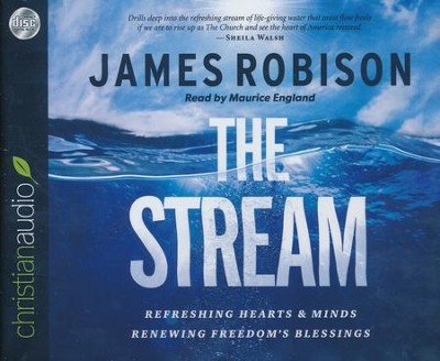 The Stream: Refreshing Hearts and Minds, Renewing Freedom's Blessing - unabridged audio book on CD  -     Narrated By: Maurice England     By: James Robison