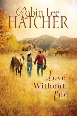 Love Without End - eBook  -     By: Robin Hatcher