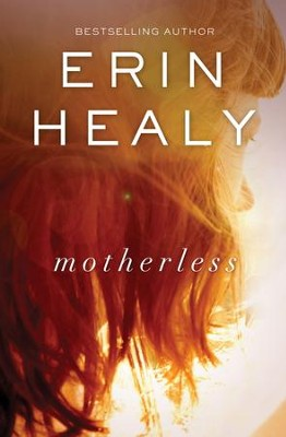 Motherless - eBook  -     By: Erin Healy