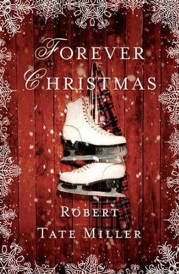 Forever Christmas - eBook  -     By: Robert Tate Miller