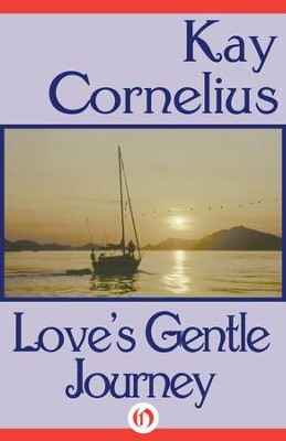 Love's Gentle Journey - eBook  -     By: Kay Cornelius