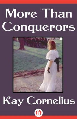 More than Conquerors - eBook  -     By: Kay Cornelius