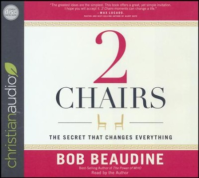 2 Chairs: The Secret That Changes Everything - unabridged audio book on CD  -     Narrated By: Bob Beaudine     By: Bob Beaudine