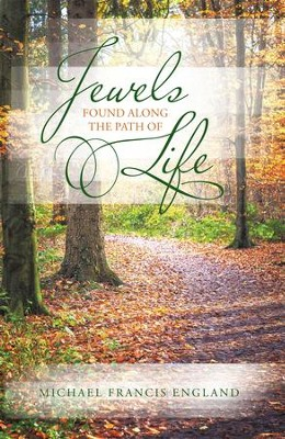 Jewels Found along the Path of Life - eBook  -     By: Michael Francis England