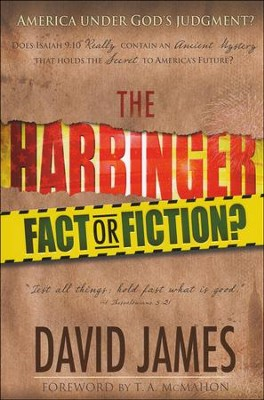 The Harbinger: Fact or Fiction?  -     By: David James