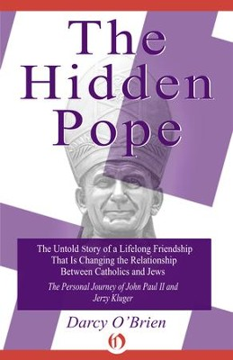 The Hidden Pope: The Untold Story of a Lifelong Friendship That Is Changing the Relationship Between Catholics and Jews - eBook  -     By: Darcy O'Brien