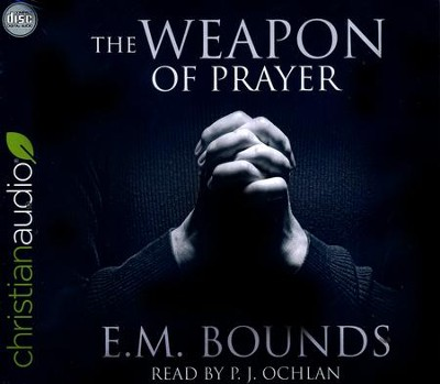 The Weapon of Prayer - unabridged audio book on CD  -     Narrated By: P.J. Ochlan     By: E.M. Bounds