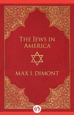 The Jews in America - eBook  -     By: Max I. Dimont