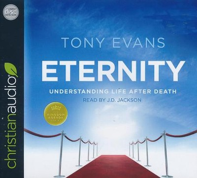 Eternity: Understanding Life After Death - unabridged audio book on CD  -     By: Dr. Tony Evans