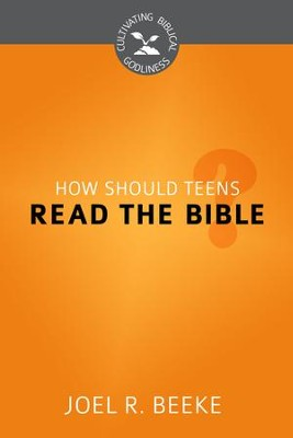 How Should Teens Read the Bible? - eBook  -     By: Joel R. Beeke