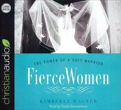 Fierce Women: The Power of a Soft Warrior - unabridged audio book on CD  -     Narrated By: Sarah Zimmerman     By: Kimberly Wagner