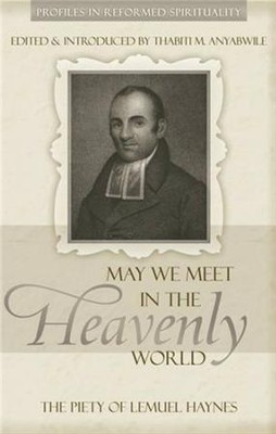 May We Meet in the Heavenly World - eBook  -     By: Thabiti M. Anyabwile