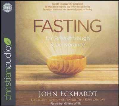 Fasting for Breakthrough and Deliverance - unabridged audio book on CD  -     By: John Eckhardt