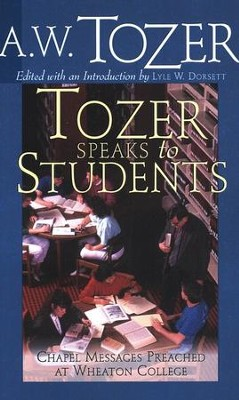 Tozer Speaks To Students  -     By: A.W. Tozer