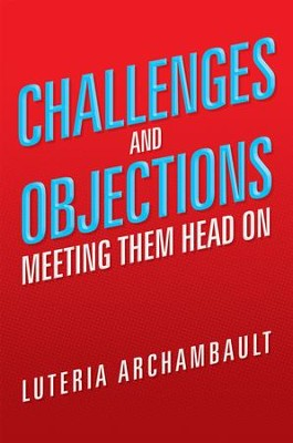 Challenges and Objections: Meeting Them Head On - eBook  -     By: Luteria Archambault