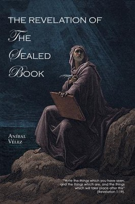 The Revelation of the Sealed Book - eBook  -     By: Anibal Velez