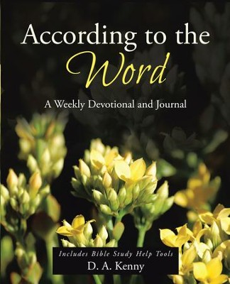 According to the Word: A Weekly Devotional and Journal - eBook  -     By: D. Kenny