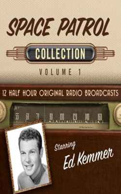 Space Patrol Collection, Volume 1 - 12 Half-Hour Original Radio Broadcasts (OTR) on CD  -