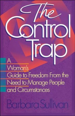 The Control Trap   -     By: Barbara Sullivan