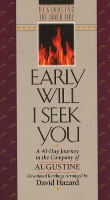 Early Will I Seek You  -     Edited By: David Hazard     By: Saint Augustine