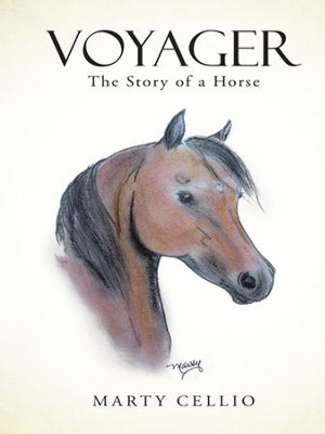 Voyager: The Story of a Horse - eBook  -     By: Marty Cellio
