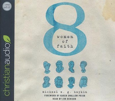 Eight Women of Faith - unabridged audio book on CD  -     By: Michael A.G. Haykin