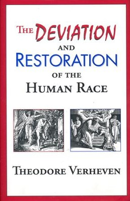 Deviation and Restoration of the Human Race  -     By: Theodore Verheven