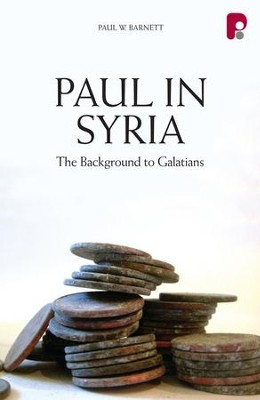 Paul in Syria: The Background to Galatians - eBook  -     By: Barnett Paul